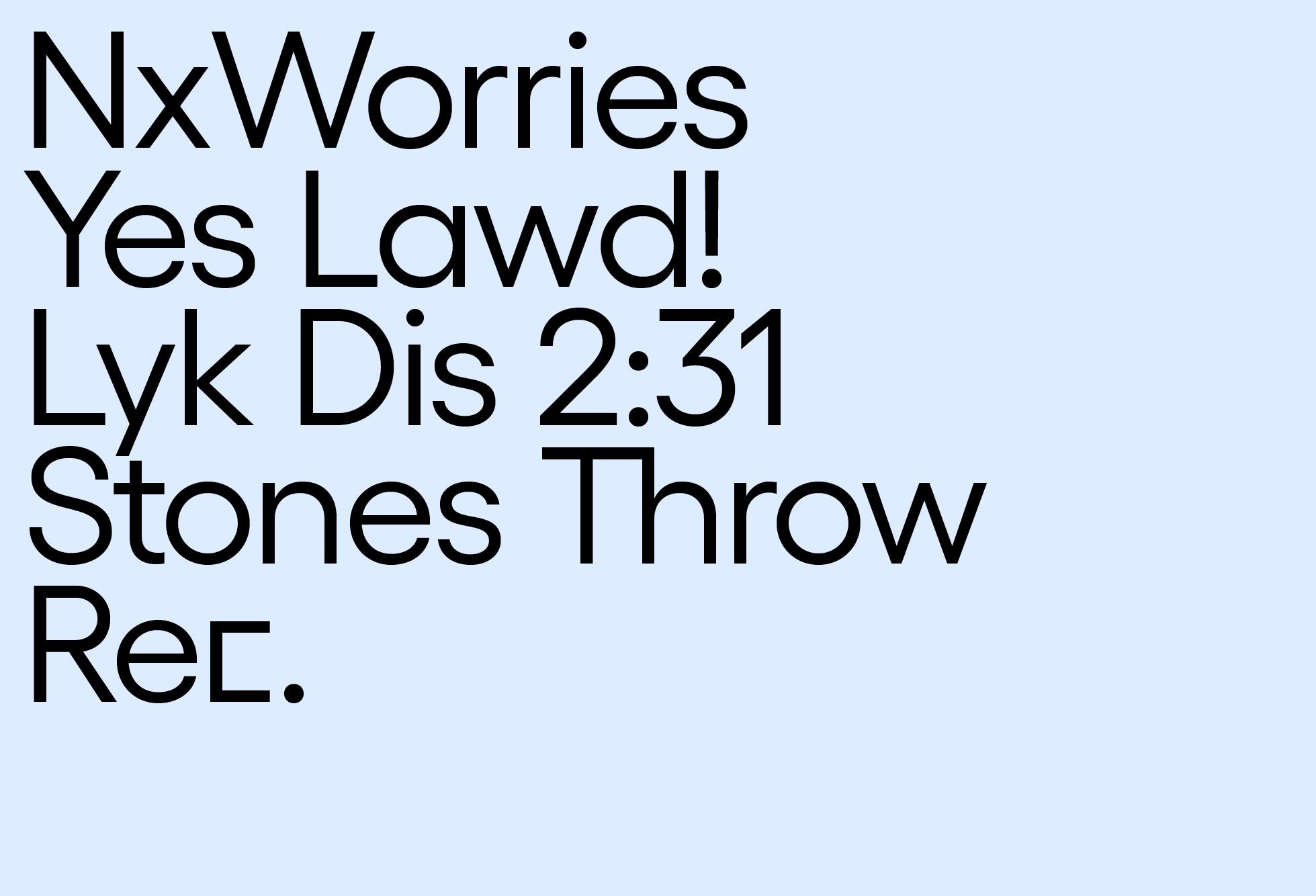 nxworries yes lawd free zip
